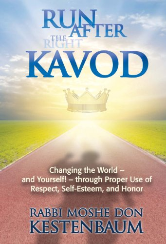Run After (the right) Kavod: Changing the: Rabbi Moshe Don