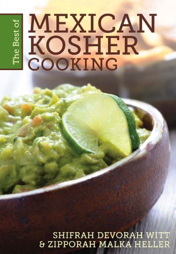 The Best of Mexican Kosher Cooking: Shifrah Devorah Witt