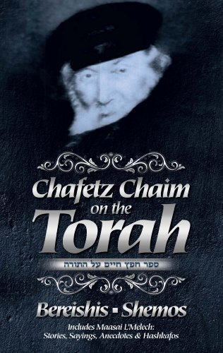 9781600912276: Chafetz Chaim on the Torah - Volume 1; Bereishis - Shemos