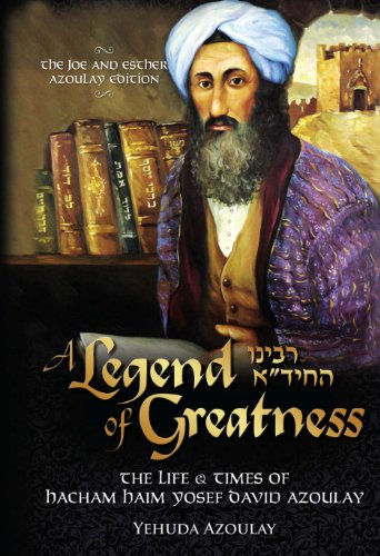 9781600912290: A Legend of Greatness; The Life & Times of Hacham Haim Yosef David Azoulay