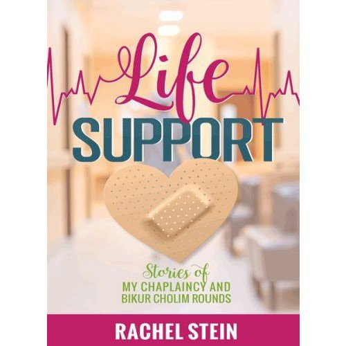 9781600914218: Life Support; Stories of My Chaplaincy and Bikur Cholim Rounds