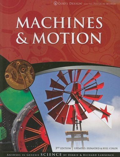 Machines & Motion (God's Design for the Physical World) (1600921582) by Lawrence, Debbie; Lawrence, Richard