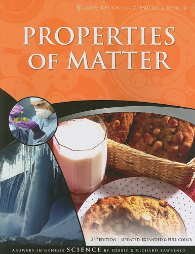 Properties of Matter (God's Design) (1600921620) by Debbie Lawrence; Richard Lawrence