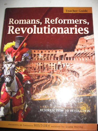 9781600921698: Romans, Reformers, Revolutionaries: Resurrection to Revolution AD 30-AD 1799 (History Revealed)