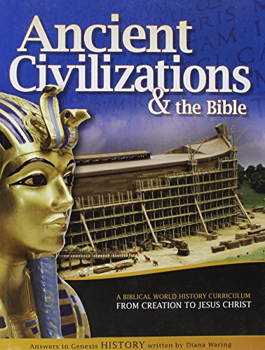 9781600921704: Ancient Civilizations and the Bible From Creation to Jesus Christ