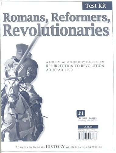 9781600921773: Romans, Reformers, Revolutionaries: Resurrection to Revolution AD 30-AD 1799 (History Revealed)