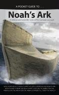 A Pocket Guide To. Noah's Ark: A Biblical and Scientific Look at the Genesis Account: Answers ...