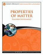 9781600922855: Properties of Matter Teacher Supplement [With CDROM] (God's Design)