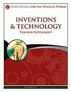 9781600922909: Inventions & Technology Teacher Supplement [With CDROM] (God's Design for the Physical World)