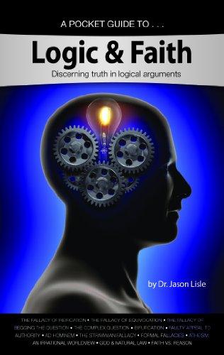 9781600924231: Logic & Faith: Discerning truth in logical arguments