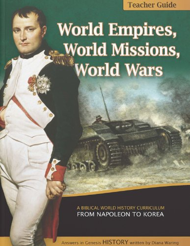 World Empires, World Missions, World Wars TEACHER GUIDE (History Revealed featuring Diana Waring): ...