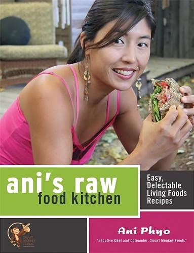 ANIS RAW FOOD KITCHEN: Easy, Delectable Living Foods Recipes