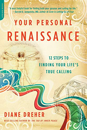 Your Personal Renaissance: Twelve Steps to Finding Your Life's True Calling (1600940013) by Dreher, Diane