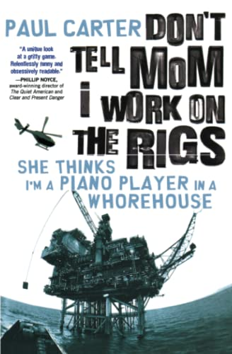 9781600940255: Don't Tell Mom I Work on the Rigs: She Thinks I'm a Piano Player in a Whorehouse