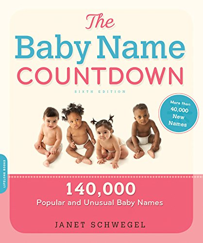 9781600940361: The Baby Name Countdown: 140,000 Popular and Unusual Baby Names