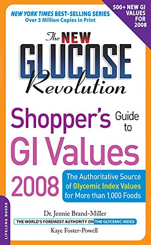 9781600940378: The New Glucose Revolution Shopper's Guide to GI Values 2008: The Authoritative Source of Glycemic Index Values for More Than 1000 Foods