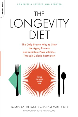 9781600940385: The Longevity Diet: The Only Proven Way to Slow the Aging Process and Maintain Peak Vitality-Through Calorie Restriction