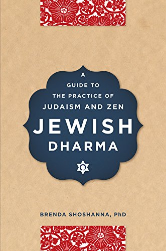 Jewish Dharma: A Guide to the Practice of Judaism and Zen: Shoshanna, Brenda