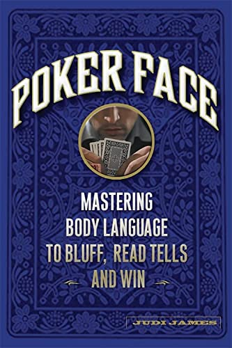 9781600940514: Poker Face: Mastering Body Language to Bluff, Read Tells and Win