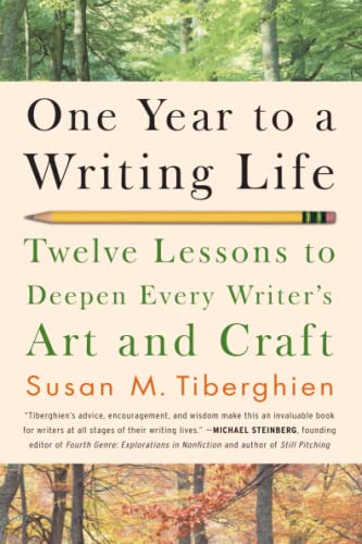 9781600940583: One Year to a Writing Life: Twelve Lessons to Deepen Every Writer's Art and Craft