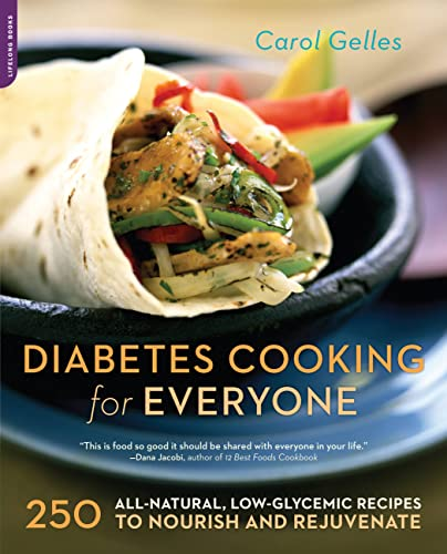 9781600940637: Diabetes Cooking for Everyone: 250 All-Natural, Low-Glycemic Recipes to Nourish and Rejuvenate