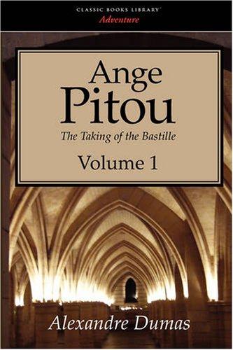 Ange Pitou, Volume 1: The Taking of: Alexandre Dumas