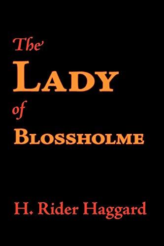 The Lady of Blossholme: H. Rider Haggard