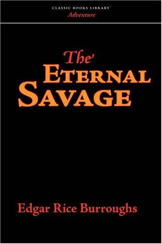 9781600961397: The Eternal Savage