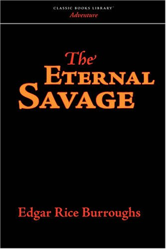 9781600961397: The Eternal Savage