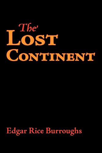 The Lost Continent: Edgar Rice Burroughs