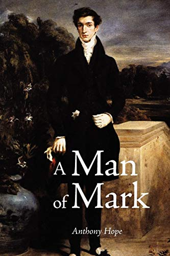 A Man of Mark: Anthony Hope