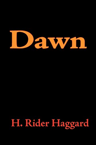 Dawn: H. Rider Haggard