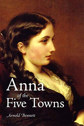 9781600962066: Anna of the Five Towns