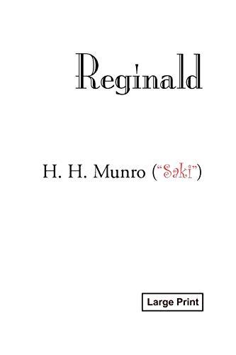 Reginald, Large-Print Edition: H. H. Munro Saki