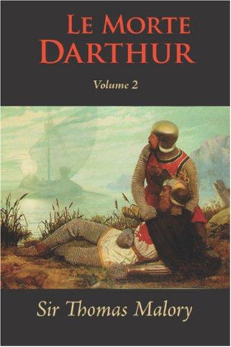 9781600962981: Le Morte Darthur :Volume 2