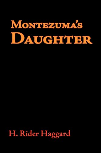 Montezuma's Daughter (9781600963025) by H. Rider Haggard