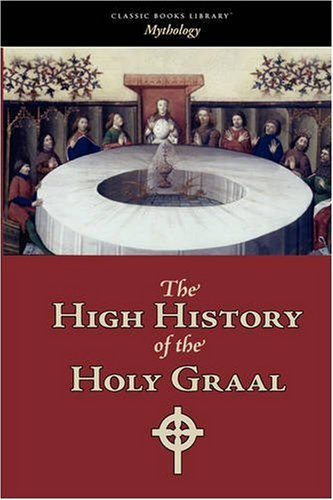 9781600963391: The High History of the Holy Graal