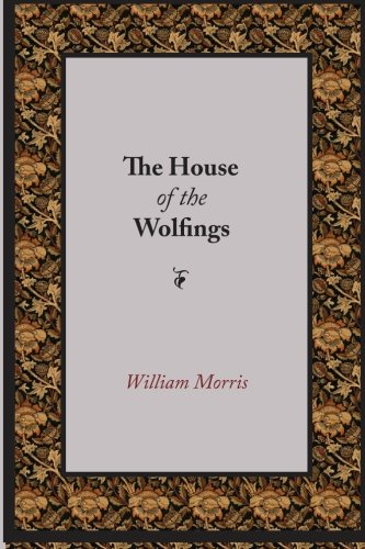 9781600963926: The House of the Wolfings