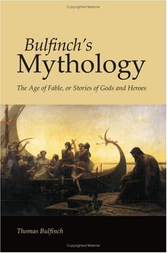 9781600964602: Bulfinch's Mythology: The Age of Fable, or Stories of Gods and Heroes