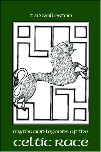9781600964695: Myths and Legends of the Celtic Race