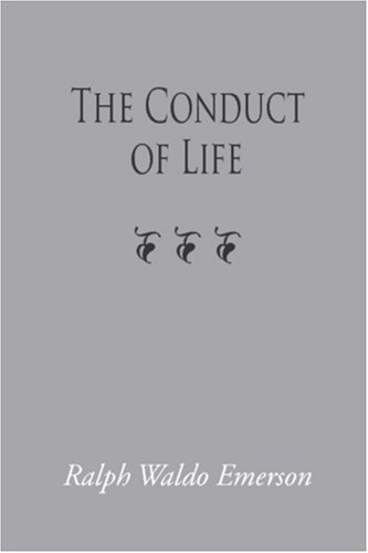 The Conduct of Life, Large-Print Edition: Ralph Waldo Emerson