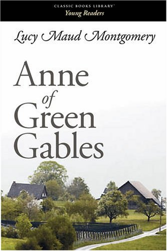 Anne of Green Gables: Lucy Maud Montgomery