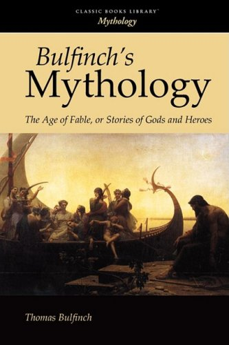 9781600965876: Bulfinch's Mythology: The Age of Fable, or Stories of Gods and Heroes