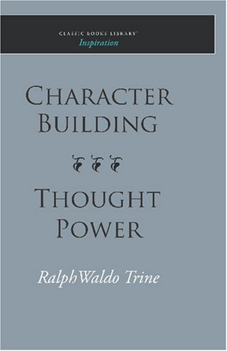 9781600965937: Character Building--Thought Power