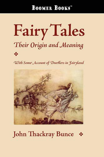 Fairy Tales: Their Origin and Meaning: John Thackray Bunce