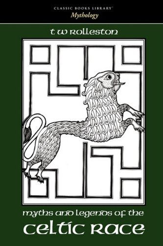 9781600966644: Myths and Legends of the Celtic Race