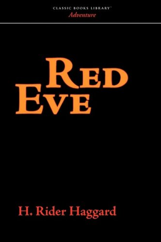 Red Eve: H. Rider Haggard