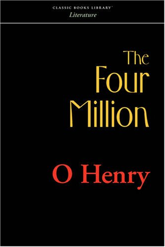 The Four Million: O Henry