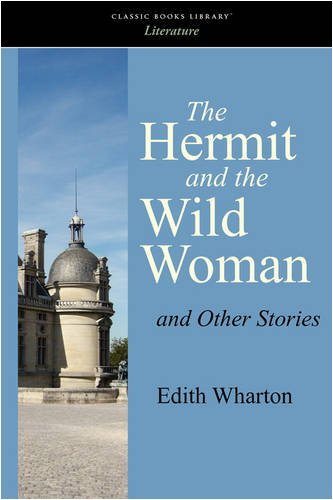 9781600967771: The Hermit and the Wild Woman and Other Stories