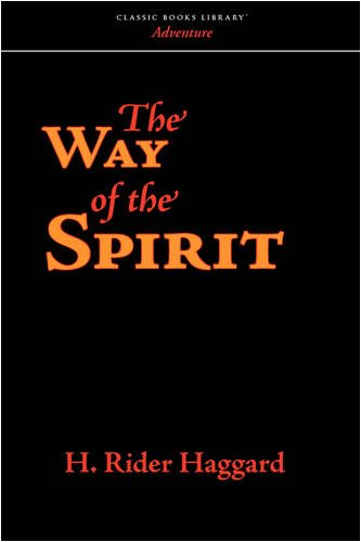 The Way of the Spirit (1600968554) by H. Rider Haggard